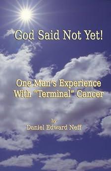 God Said Not Yet! (English Edition) von [Neff, Daniel Edward]