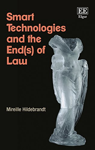Smart Technologies and the End(s) of Law