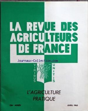 REVUE DES AGRICULTEURS DE FRANCE [No 4] du 01/04/1962