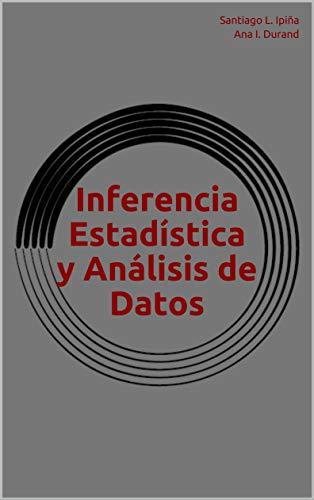 Inferencia Estadística y Análisis de Datos por Santiago L. Ipiña