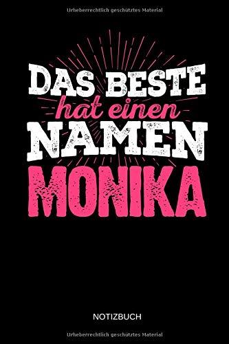 Das Beste hat einen Namen - Monika: Monika - Lustiges Frauen Namen Notizbuch (liniert). Tolle Muttertag, Namenstag, Weihnachts & Geburtstags Geschenk Idee. - Junge Geburtstag Hat