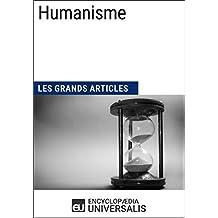 Humanisme: Les Grands Articles d'Universalis (French Edition)