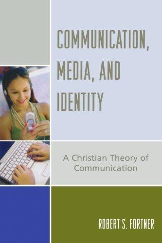 Communication, Media, and Identity: A Christian Theory of Communication (Communication, Culture, and Religion) by Robert S. Fortner (2006-11-27) par Robert S. Fortner