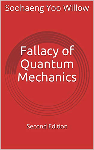 Fallacy of Quantum Mechanics: Second Edition (English Edition)
