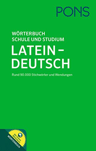PONS Wörterbuch für Schule und Studium Latein-Deutsch: Mit 90.000 Stichwörtern und Wendungen. Mit Online-Wörterbuch