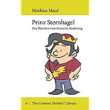 Prinz Sternhagel: Das Märchen vom Content-Marketing (The Content Shrinks® Library 1)
