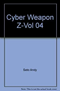 Cyber Weapon Z Edition simple Tome 4