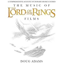 The Music of The Lord of the Rings Films A Comprehensive Account of Howard Shore's Scores by Adams, Doug ( AUTHOR ) Sep-28-2011 Hardback