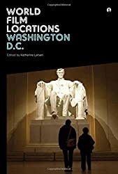 World Film Locations: Washington D.C. (IB - World Film Locations) by Katherine Larsen (2015-03-10)