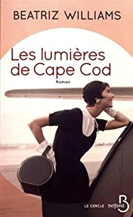 Les lumières de Cape Cod par Beatriz Williams