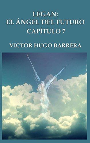 LEGAN: EL ÁNGEL DEL FUTURO : CAPÍTULO 7: RESPUESTA por Victor Hugo  Barrera