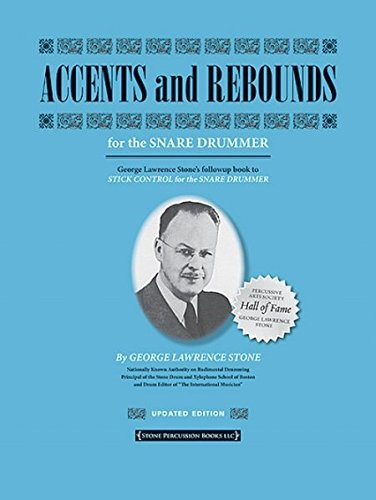 George Lawrence Stone: Accents and Rebounds - for the Snare Drummer (Revised & Updated)