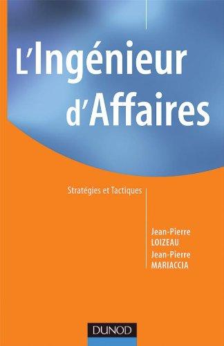L'ingénieur d'affaires - Stratégies et tactiques par Jean-Pierre Loizeau