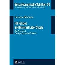 HR Policies and Maternal Labor Supply: The Example of Employer-Supported Childcare (Sozialökonomische Schriften)