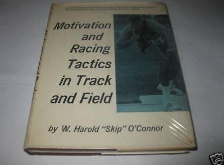 Motivation and Racing Tactics in Track and Field por W.Harold O'Connor