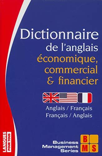 Dictionnaire de l'anglais économique, commercial et financier : anglais-français, français-anglais par Collectif