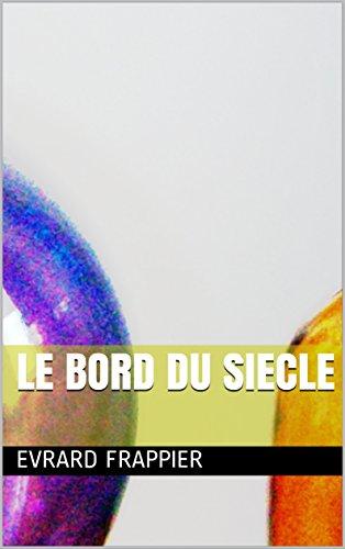 Le Bord du Siecle (French Edition)