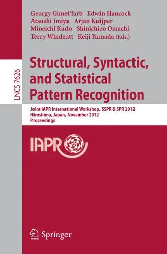 Structural, Syntactic, and Statistical Pattern Recognition: Joint IAPR International Workshop, SSPR & SPR 2012, Hiroshima, Japan, November 7-9, 2012, ... Notes in Computer Science, Band 7626