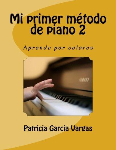 Mi primer Método de Piano 2: Aprende por colores: Volume 2