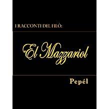 I racconti del filò: El Mazzariol: Volume 1 (I racconti del filo')