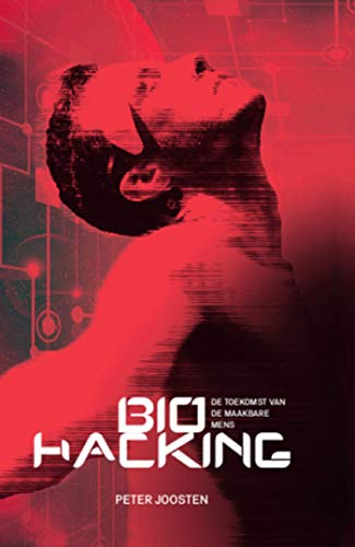 Biohacking (Dutch Edition)