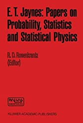 E. T. Jaynes: Papers On Probability, Statistics And Statistical Physics (Synthese Library) (1989-04-30)