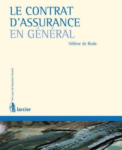 Le contrat d'assurance en général par Hélène de Rode