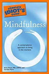The Complete Idiot's Guide to Mindfulness (Complete Idiot's Guides (Lifestyle Paperback))