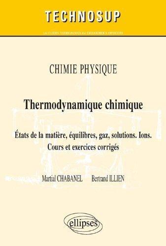 Chimie Physique Thermodynamique Chimique États de la Matière Équilibres Gaz Solutions Ions Niveau B de Martial Chabanel (13 septembre 2011) Broché