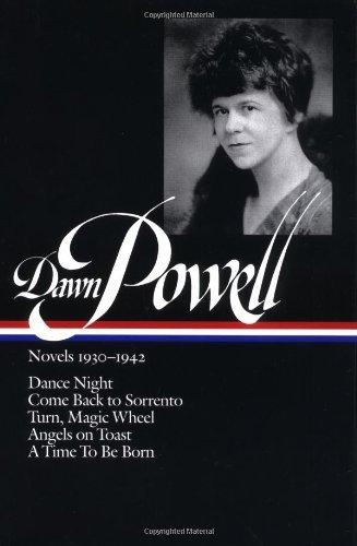 dawn-powell-novels-1930-1942-dance-night-come-back-to-sorrento-turn-magic-wheel-angels-on-toast-a-ti