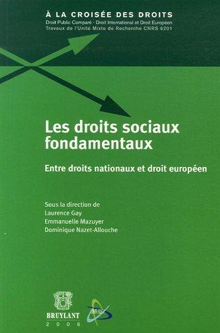 Les droits sociaux fondamentaux : Entre droits nationaux et droit européen