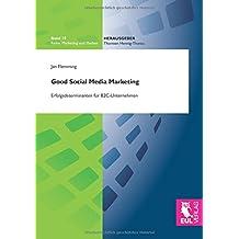 1ac60ca829 Good Social Media Marketing: Erfolgsdeterminanten für B2C-Unternehmen  (Marketing und Medien)