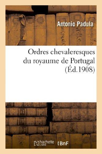 Ordres chevaleresques du royaume de Portugal par Antonio Padula