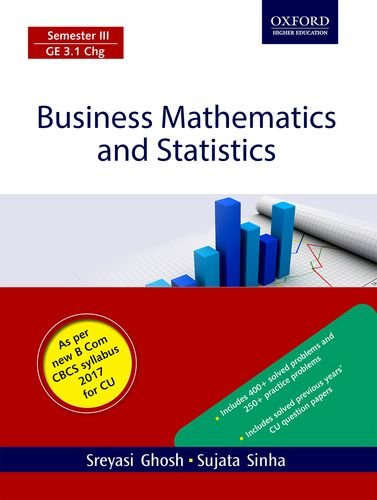 Business Mathematics and Statistics: For B.Com students of CU