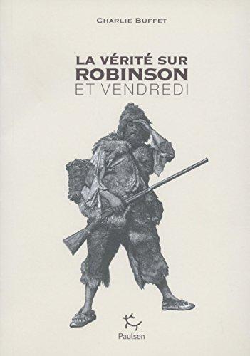 La Vrit sur Robinson et Vendredi