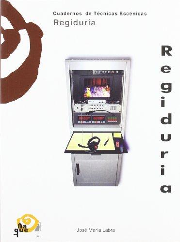 Regiduría : cuadernos de técnicas escénicas por José María Labra