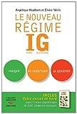Le nouveau Régime IG - Index Glycémique. Maigrir en maîtrisant sa glycémie