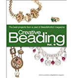 [Creative Beading, Volume 6: The Best Projects from a Year of Bead&Button Magazine (Creative Beading #06) [ CREATIVE BEA