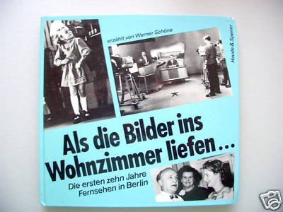 Als die Bilder ins Wohnzimmer liefen Fernsehen Berlin