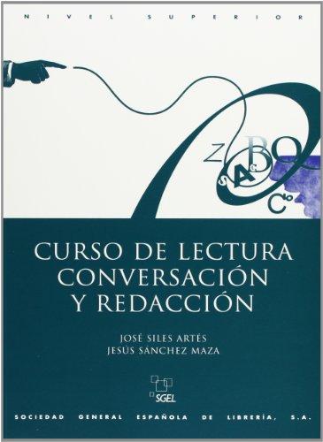 Curso lectura conversación y redacción superior: Nivel Superior por José Siles