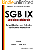 SGB IX - Sozialgesetzbuch (SGB) Neuntes Buch (IX) - Rehabilitation und Teilhabe behinderter Menschen - E-Book - Stand: 15. Mai 2015
