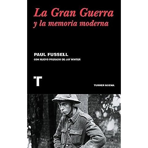 La gran guerra y la memoria moderna - Graves Gran
