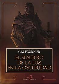 EL SUSURRO DE LA LUZ EN LA OSCURIDAD par C.M. FOURNIER