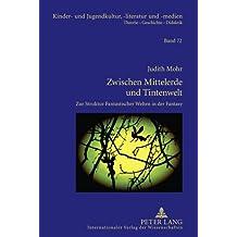 Zwischen Mittelerde und Tintenwelt: Zur Struktur Fantastischer Welten in der Fantasy (Kinder- und Jugendkultur, -literatur und -medien)