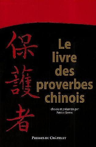 Le livre des proverbes chinois : Choisis et