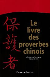 Le livre des proverbes chinois : Choisis et présentés