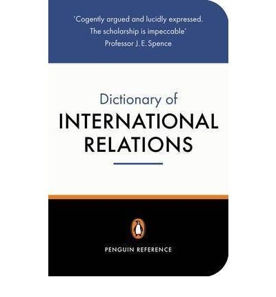 THE PENGUIN DICTIONARY OF INTERNATIONAL RELATIONS (PENGUIN REFERENCE) BY EVANS, GRAHAM (AUTHOR)PAPERBACK