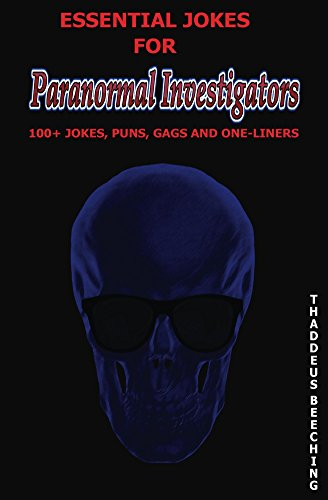 Essential Jokes for Paranormal Investigators: 100+ Jokes, Puns, Gags and One-Liners (English Edition)
