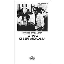La casa di Bernarda Alba (Collezione di teatro Vol. 75) (Italian Edition)