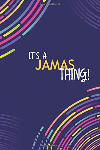 IT'S A JAMAS THING: YOU WOULDN'T UNDERSTAND Lined Notebook / Journal Gift, 120 Pages, Glossy Finish
